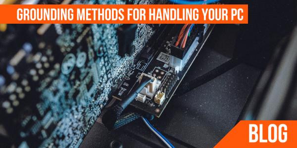 Grounding Methods for Handling Your PC