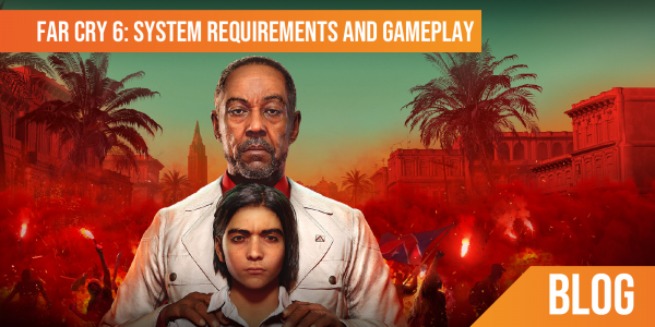 FARCRY 6: System Requirements and Gameplay