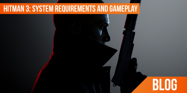 HITMAN 3: System requirement and gameplay