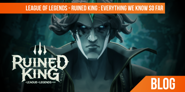 League of Legends: Ruined King (what we know so far)