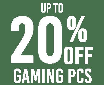 20% Gaming PCs