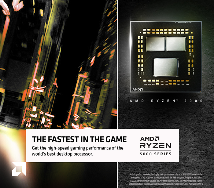 The fastest in the game. AMD Ryzen 5000.