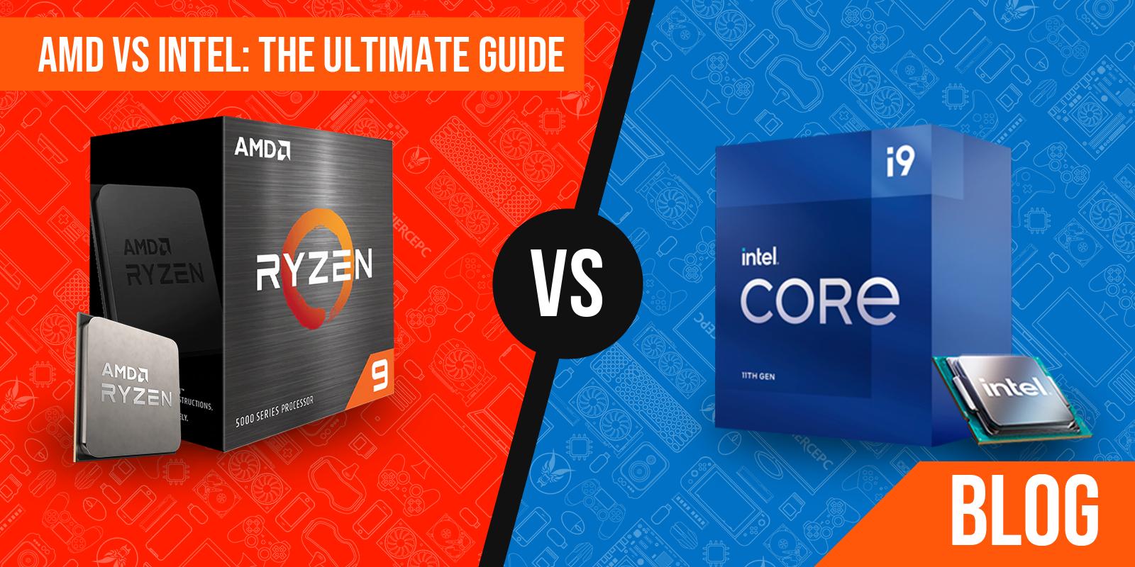 Blog - AMD vs Intel the ultimate guide guide